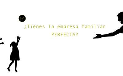¿Tienes la Empresa Familiar perfecta? Descúbrelo con nuestro TEST
