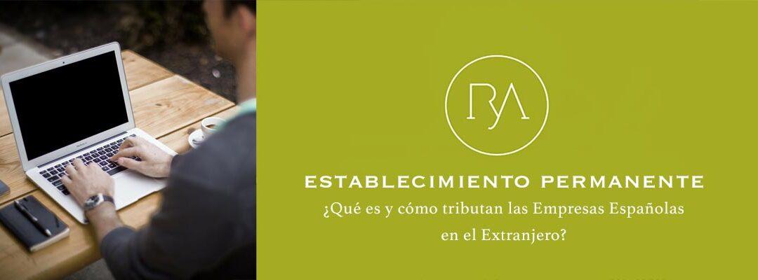 Establecimiento permanente de una empresa española en el extranjero: tributación