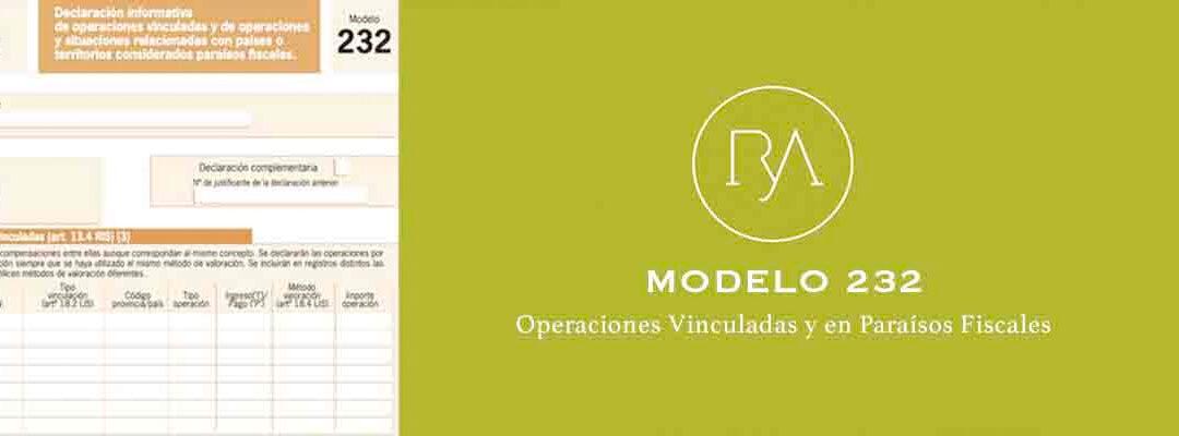 Modelo 232 – Declaración de operaciones vinculadas y paraísos fiscales